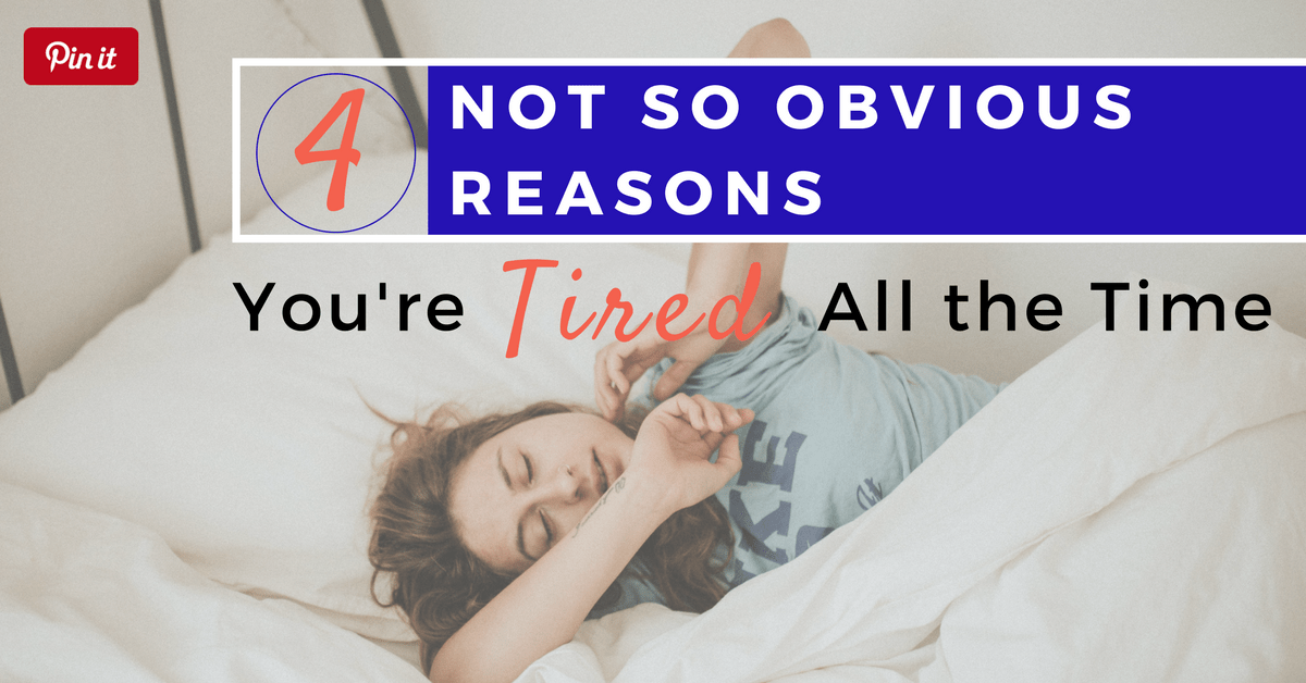 Blog- 4 Reasons You're Tired All the Time