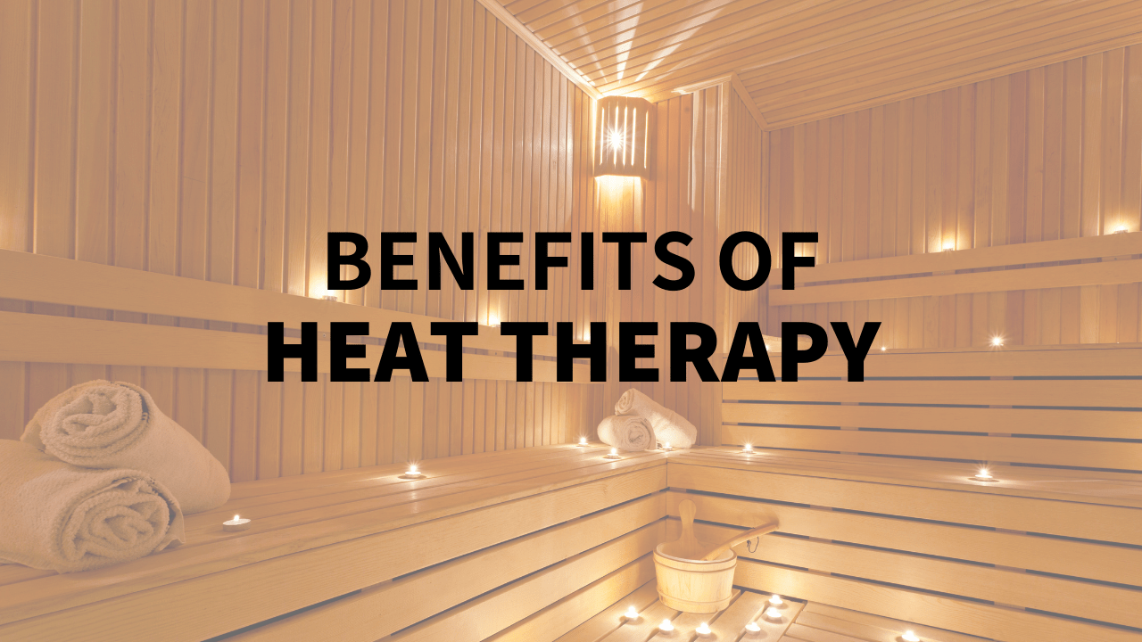 Benefits of Heat Therapy